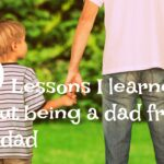 10 lessons I learned about being a dad from my dad