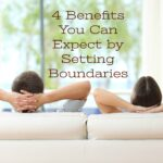 4 Benefits You Can Expect By Setting Boundaries