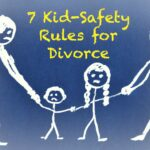 7 Kid-Safety Rules for Divorce