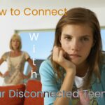 How to Connect With a Disconnected Teen