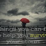 Finding a way to survive your storm
