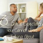 3 Critical Expectations You Cannot Avoid Talking About