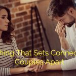 1 Thing That Sets Connected Couples Apart