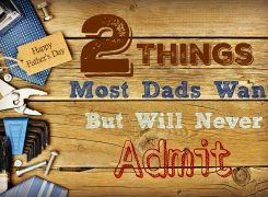 2 Things Most Dads Want But Will Never Admit