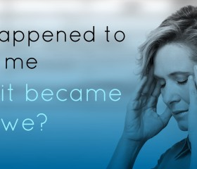 All About We: Episode 04 What Happened to ME When I Became a WE?