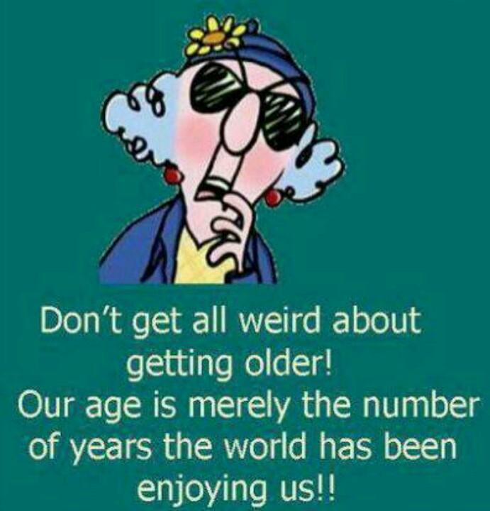 Maxine aging quote