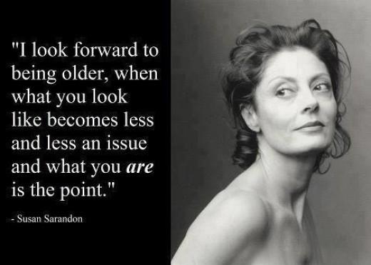 Susan Sarandon aging quote