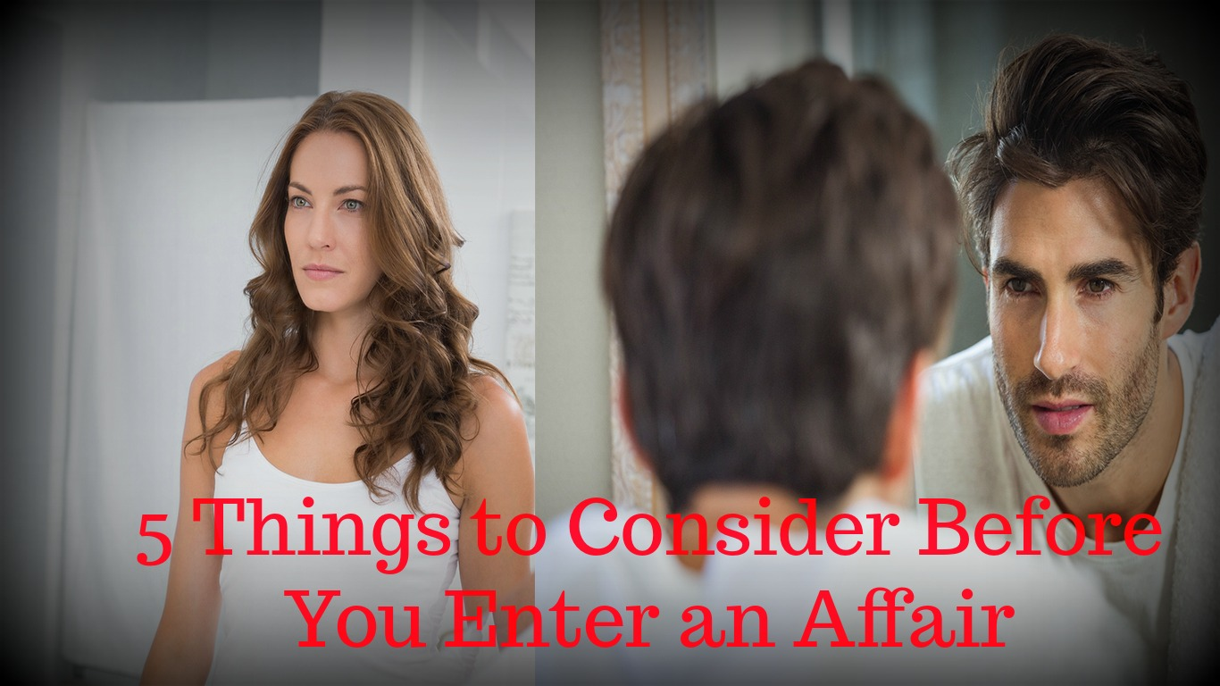 5 things to consider before you enter an affair don olund